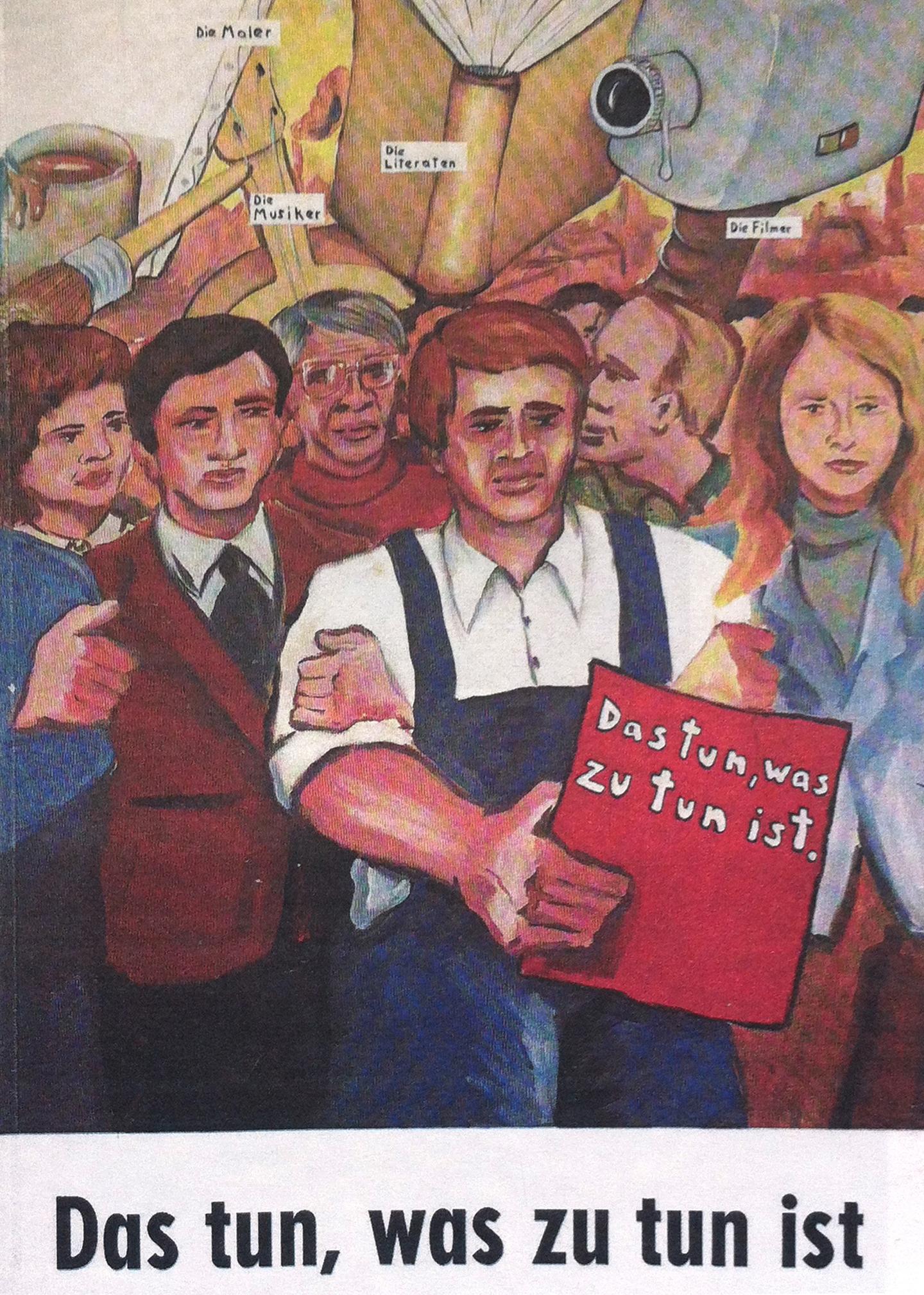 Jörg Immendorff, Hier und jetzt: Das tun, was zu tun ist. Materialien zur Diskussion: Kunst im politischen Kampf. Auf welcher Seite stehst Du, Kulturschaffender?, König, 1973