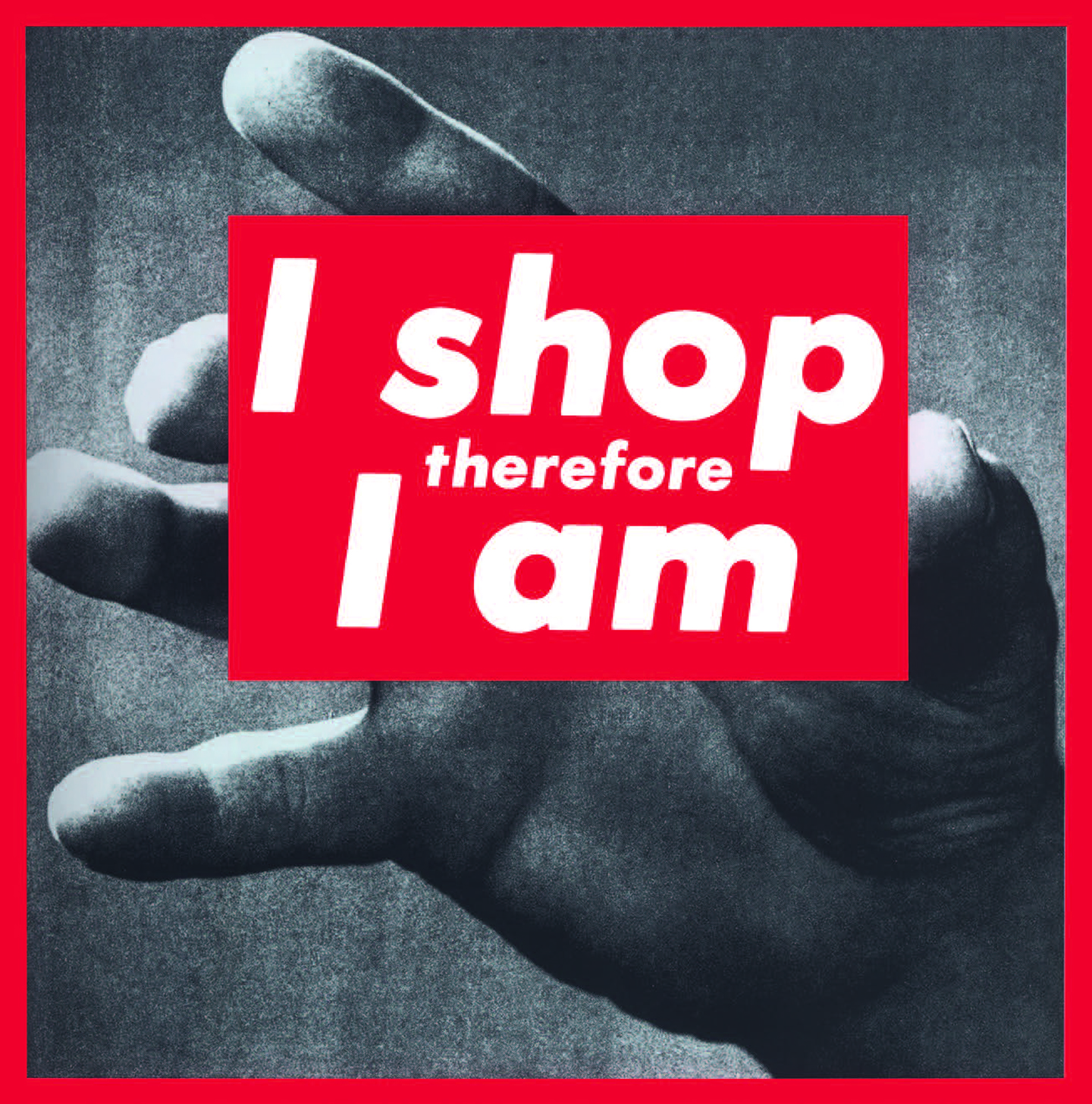 Barbara Kruger, Untitled (I shop therefore I Am), 1987. Courtesy: Sprüth Magers, Berlin/London